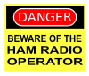 Danger: Beware of Ham Radio Operator